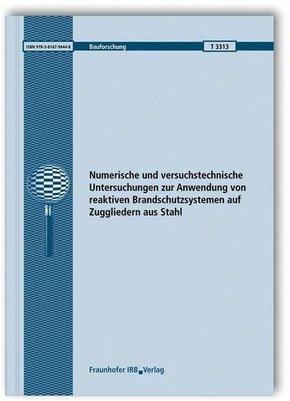 Numerische und versuchstechnische Untersuchungen zur Anwendung von reaktiven Brandschutzsystemen auf Zuggliedern aus Sta