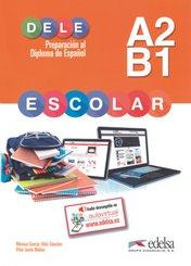DELE escolar - Preparación al Diploma de Español - A2/B1