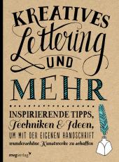 Kreatives Lettering und mehr - Inspirierende Tipps, Techniken und Ideen, um mit der eigenen Handschrift wunderschöne Kunstwerke zu schaffen