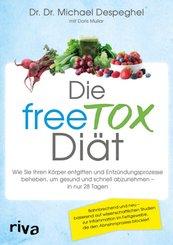 Die freeTOX-Diät - Wie Sie Ihren Körper entgiften und Entzündungsprozesse beheben