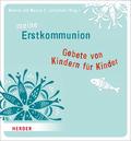 Meine Erstkommunion: Gebete von Kindern für Kinder