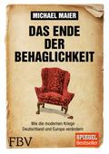 Das Ende der Behaglichkeit - Wie die modernen Kriege Deutschland und Europa verändern