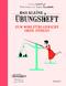 Das kleine Übungsheft - Zum Wohlfühlgewicht ohne Stress