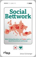 Social Bettwork - Mein Dating-Marathon mit Tinder und Co. durch Deutschland