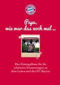 FC Bayern München: Papa, wie war das noch mal . . .