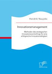 Innovationsmanagement: Methoden des strategischen Innovationscontrollings für eine erfolgreiche Innovationstätigkeit