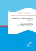 Ausländische Direktinvestitionen in China: Eine SWOT-Analyse der Unternehmensformen und rechtlichen Rahmenbedingungen