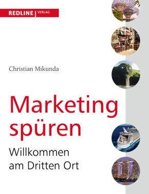 Marketing spüren - Willkommen am Dritten Ort