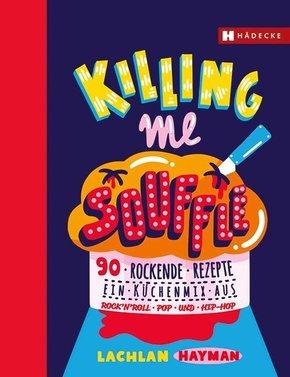 Killing me Soufflé