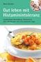Gut leben mit Histaminintoleranz