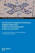 Der Deutsche Evangelische Kirchentag - Religiöses Bekenntnis, politische Veranstaltung oder einfach nur ein Event?