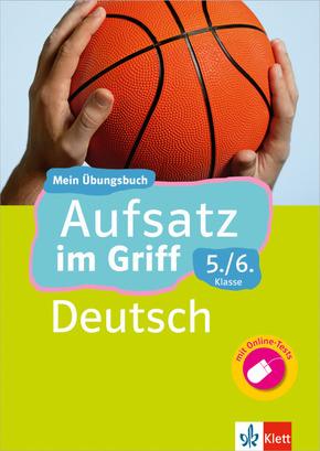 Aufsatz im Griff Deutsch 5./6. Klasse