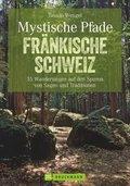 Mystische Pfade Fränkische Schweiz