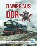 Dampf-Aus in der DDR