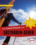 Vom Couch-Potato zum Skitouren-Geher