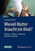 Wieviel Mutter braucht ein Kind?