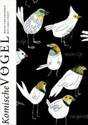 Komische Vögel - Malen und Zeichnen mit Carll Cneut