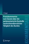 Praxiskommentar zum Gesetz über die parlamentarische Kontrolle nachrichtendienstlicher Tätigkeit des Bundes