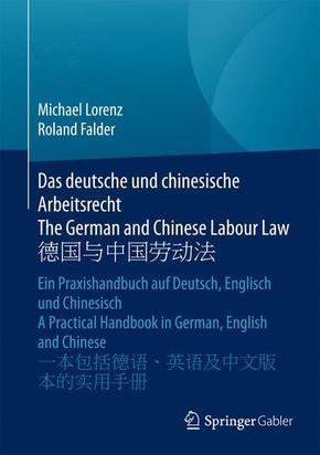 Das deutsche und chinesische Arbeitsrecht / The German and Chinese Labour Law