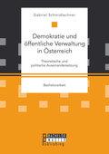 Demokratie und öffentliche Verwaltung in Österreich: Theoretische und politische Auseinandersetzung