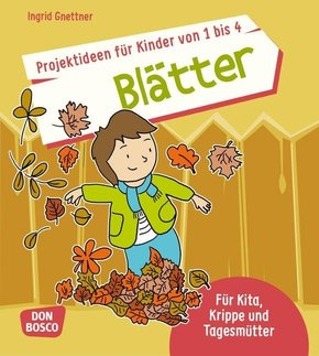 Projektideen für Kinder von 1 bis 4: Blätter