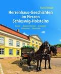 Herrenhaus-Geschichten im Herzen Schleswig-Holsteins