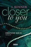 Closer to you - Erkenne mich