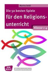 Die 50 besten Spiele für den Religionsunterricht. Klasse 1-4