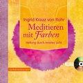 Meditieren mit Farben, m. Audio-CD