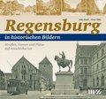 Regensburg in historischen Bildern - Tl.1