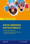 Mein großes Aufsatzbuch - Deutsch 5./6. Klasse.