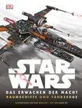 Star Wars™ - Das Erwachen der Macht. Raumschiffe und Fahrzeuge