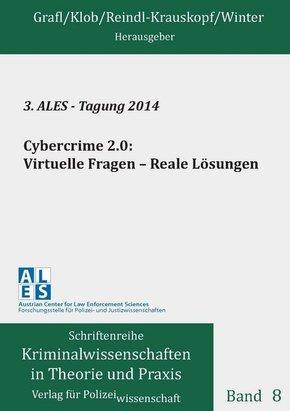 3. ALES - Tagung 2014: Cybercrime 2.0: Virtuelle Fragen - Reale Lösungen