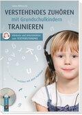 Verstehendes Zuhören mit Grundschulkindern trainieren, m. Audio-CD