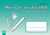 """Mein Der-die-das-Heft: Wortschatz """"Schule"""""""