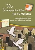 30 x Bibelgeschichten für 45 Minuten - Klasse 1/2