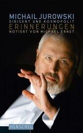 Michail Jurowski. Dirigent und Kosmopolit