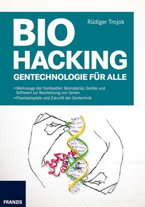 Biohacking - Gentechnologie für Alle