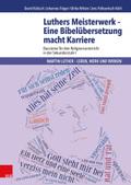 Luthers Meisterwerk - Eine Bibelübersetzung macht Karriere