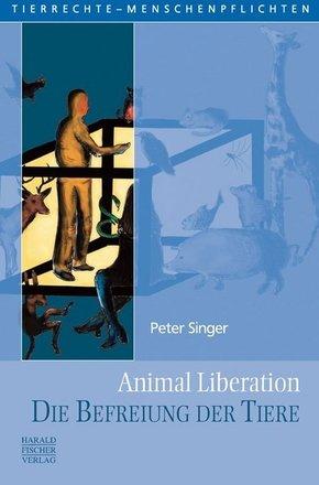 Animal Liberation. Die Befreiung der Tiere