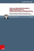 """""""Eine neue Menschheit darstellen"""" - Religionsphilosophie als Weltverantwortung und Weltgestaltung"""