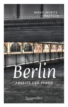 Berlin abseits der Pfade - Bd.1