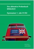 Das ultimative Probenbuch Englisch Gymnasium 1. Jahr E1/E2