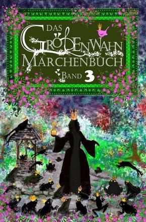 Das Größenwahn Märchenbuch - Bd.3