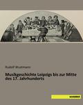 Musikgeschichte Leipzigs bis zur Mitte des 17. Jahrhunderts