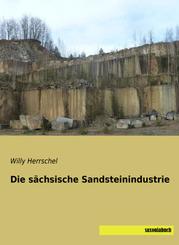 Die sächsische Sandsteinindustrie