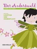 Der Anderswald - Lichttor und Zauberfluch