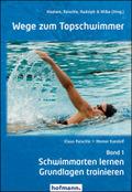 Wege zum Topschwimmer - Bd.1