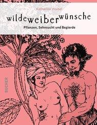 wilde weiber wünsche, m. 56 Karten