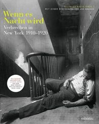 Wenn es Nacht wird - Verbrechen in New York 1910-1920 (Bildband)